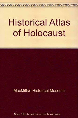 9780028974545: Historical Atlas of Holocaust