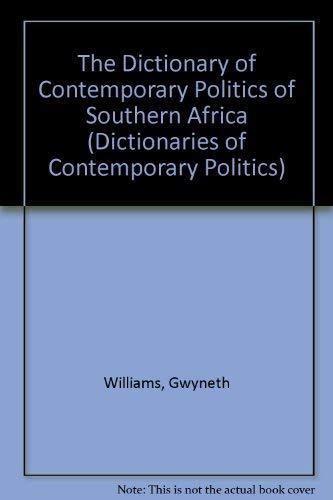 9780028974712: The Dictionary of Contemporary Politics of Southern Africa (Dictionaries of Contemporary Politics)