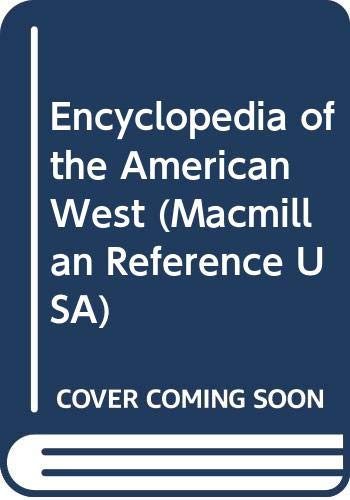 9780028974958: Encyclopedia of the American West (Macmillan Reference USA)