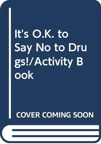 9780028987002: It's O.K. to Say No to Drugs!/Activity Book