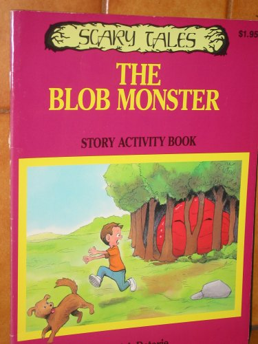 9780028987071: The Blob Monster - Story Activity Book (Scary Tales)
