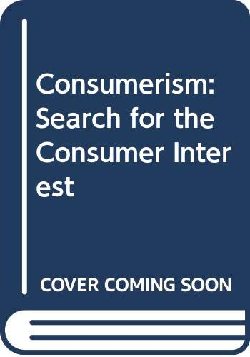9780029000403: Consumerism: Search for the Consumer Interest