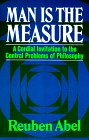 9780029001103: Man Is the Measure: A Cordial Invitation to the Central Problems of Philosophy