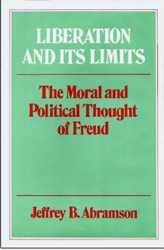 Liberation and Its Limits: The Moral and Political Thought of Freud