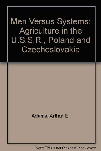 9780029002506: Men Versus Systems: Agriculture in the U.S.S.R., Poland and Czechoslovakia