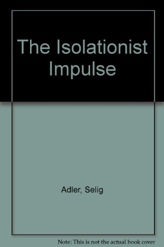 9780029003008: The Isolationist Impulse