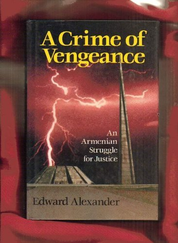 9780029004753: A Crime of Vengeance: Armenian Struggle for Justice