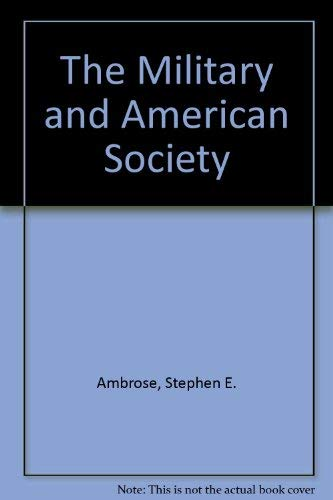 9780029005507: The Military and American Society: Essays and Readings