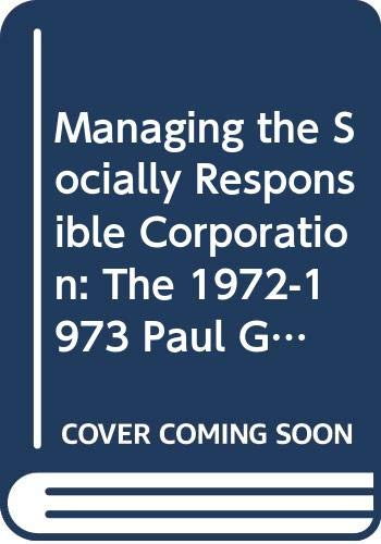 9780029006801: Managing the Socially Responsible Corporation: The 1972-1973 Paul Garrett Lectures.