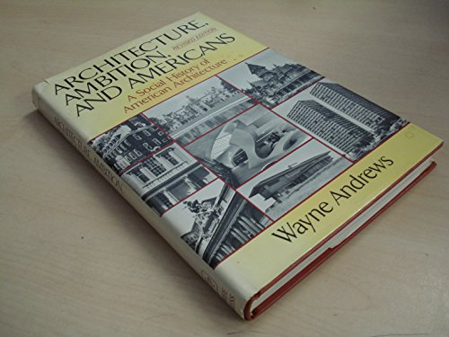 9780029007709: Architecture, Ambition, and Americans: A Social History of American Architecture