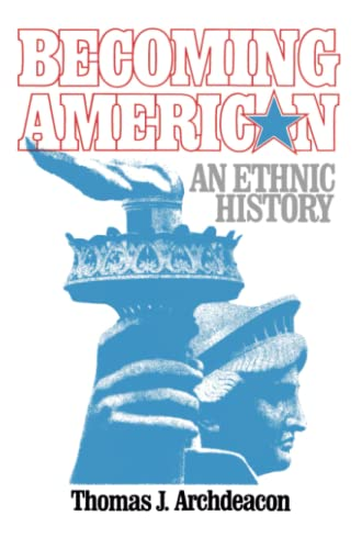 9780029009802: Becoming American: An Ethnic History