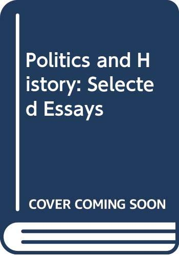 9780029010006: Politics and History: Selected Essays