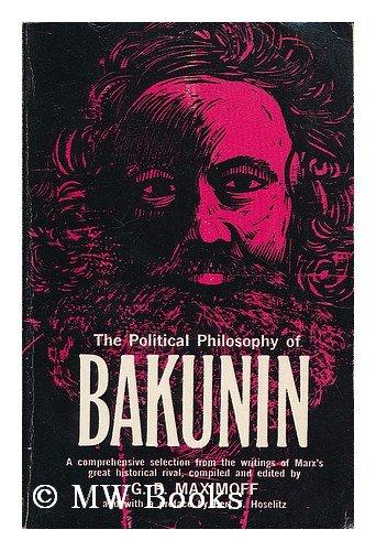 9780029012109: Political Philosophy of Bakunin