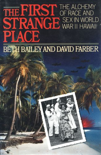 9780029012222: The First Strange Place: The Alchemy of Race and Sex in World War II Hawaii