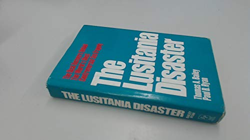 9780029012406: The Lusitania Disaster: An Episode in Modern Warfare and Diplomacy