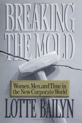 9780029012819: Breaking the Mold: Women, Men, and Time in the New Corporate World