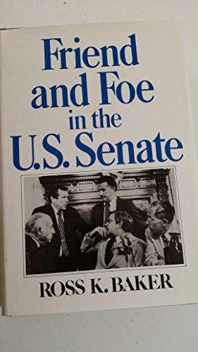 9780029012901: Friend and Foe in the U.S. Senate