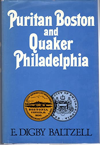 9780029013205: Puritan Boston and Quaker Philadelphia: Two Protestant  Ethics and the Spirit of Class Authority and Leadership
