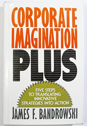 9780029015018: Corporate Imagination Plus