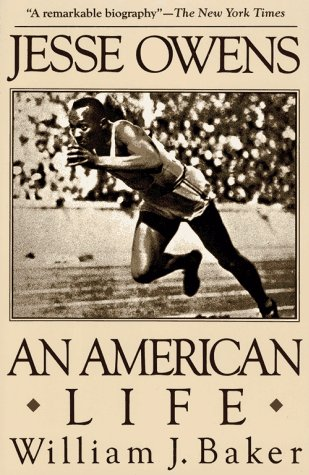 Jesse Owens: An American Life: Baker, William J.