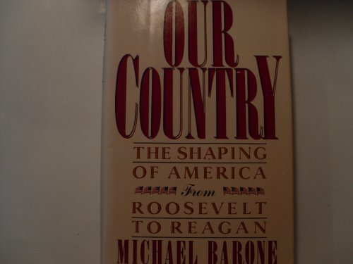 9780029018613: Our Country: The Shaping of America from Roosevelt to Reagan