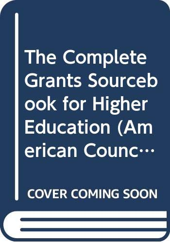 9780029019504: The Complete Grants Sourcebook for Higher Education (American Council on Education/Macmillan Series in Higher Education)