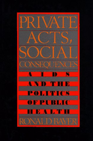 9780029019610: Private Acts, Social Consequences: Aids and the Politics of Public Health