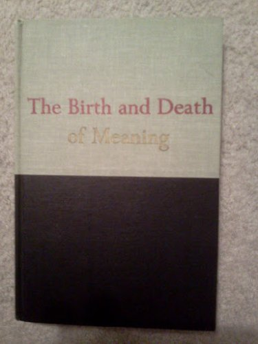 9780029021606: Birth and Death of Meaning