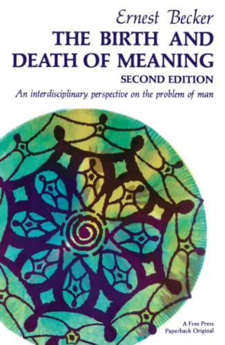 9780029021903: The Birth and Death of Meaning: An Interdisciplinary Perspective on the Problem of Man