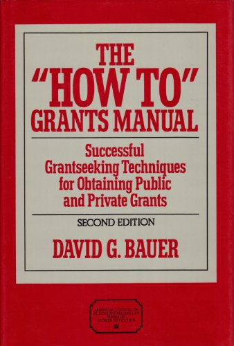 9780029024317: The How To Grants Manual: Successful Grantseeking Techniques for Obtaining Public and Private Grants (AMERICAN COUNCIL ON EDUCATION/ORYX PRESS SERIES ON HIGHER EDUCATION)