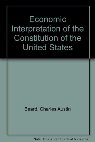 9780029024706: An Economic Interpretation of the Constitution of the United States