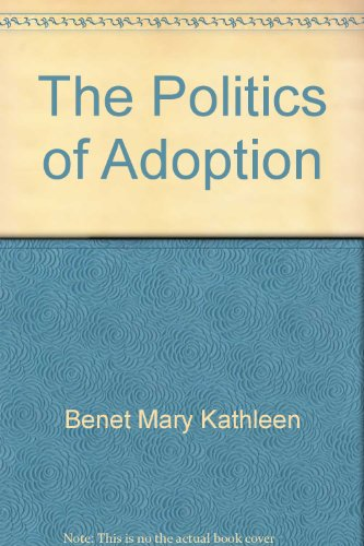 9780029025000: The politics of adoption