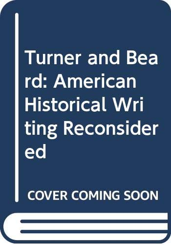 9780029027202: Turner and Beard: American Historical Writing Reconsidered