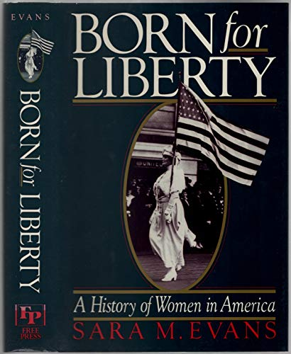 9780029029909: Born for Liberty: A History of Women in America