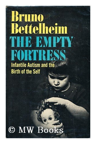 9780029031308: Empty Fortress: Infantile Autism and the Birth of Self