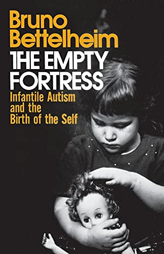 9780029031407: The Empty Fortress: Infantile Autism and the Birth of the Self: Infantile Autism and the Birth of Self