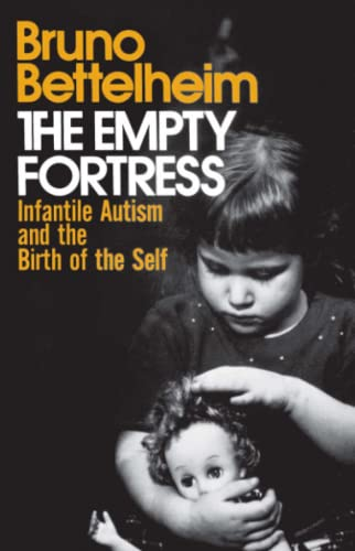 9780029031407: The Empty Fortress: Infantile Autism and the Birth of the Self