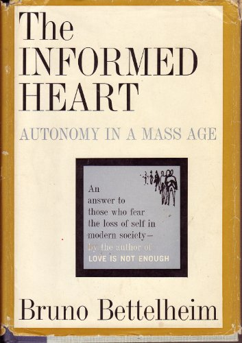 9780029032008: Informed Heart: Autonomy in a Mass Age