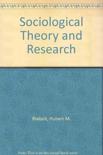 9780029036303: Sociological Theory and Research: A Critical Appraisal