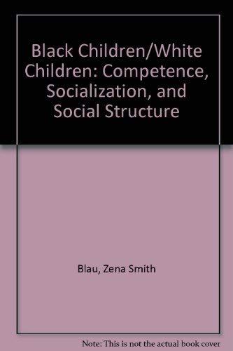 9780029036402: Black Children/White Children: Competence, Socialization, and Social Structure