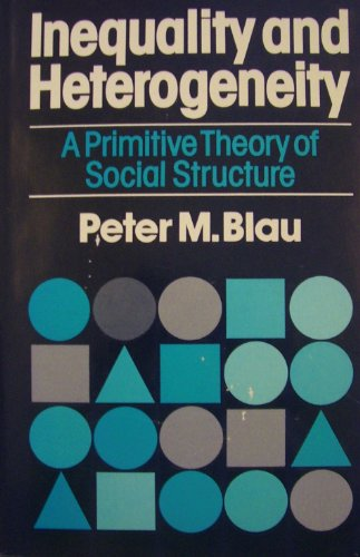 9780029036600: Inequality and Heterogeneity: A Primitive Theory of Social Structure