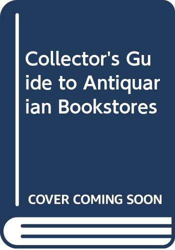 9780029037508: Collector's Guide to Antiquarian Bookstores