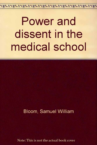 9780029042502: Power and dissent in the medical school
