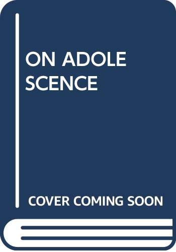 9780029043202: On Adolescence : A Psychoanalytic Interpretation