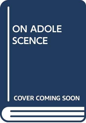 9780029043202: On Adolescence : A Psychoanalytic Interpretation