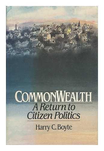 9780029044759: Commonwealth: A Return to Citizen Politics