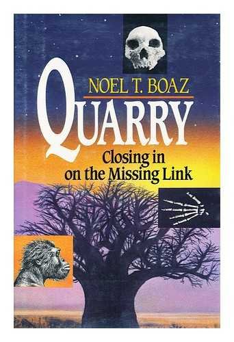 9780029045015: Quarry Closing in on the Missing Link