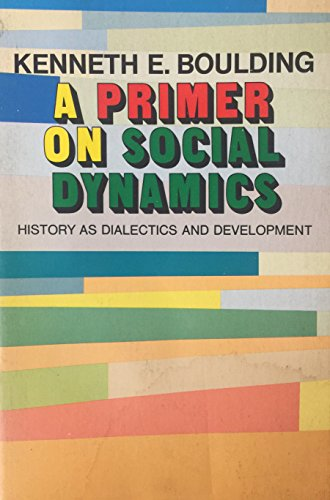9780029045800: A Primer on Social Dynamics; History as Dialectics and Development