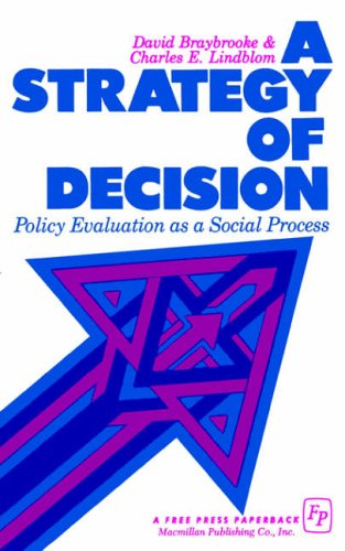 9780029046104: A Strategy of Decision: Policy Evaluation as a Social Process: Political Evaluation as a Social Process