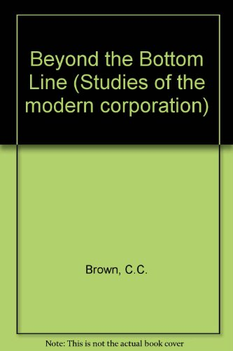 9780029046609: Beyond the Bottom Line (Studies of the modern corporation)